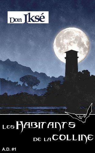 Couverture du livre Les Habitants de la colline - A.D. 1 (Thriller fantastique)