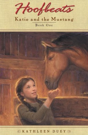 Katie and the Mustang : Book 1, KATHLEEN DUEY