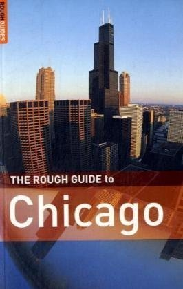 The Rough Guide to Chicago - Edition 2 (Rough Guide Travel Guides)