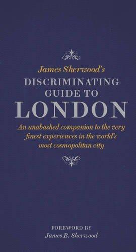 James Sherwood's Discriminating Guide to London PDF