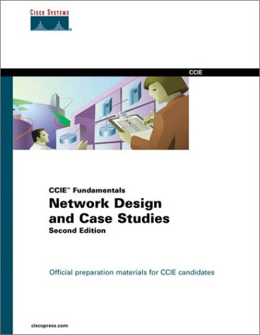 Network Design and Case Studies (CCIE Fundamentals) (2nd Edition)