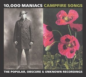 10,000 Maniacs - Campfire Songs: The Popular, Obscure & Unknown Recordings (Coffret 2 CD) - Zortam Music
