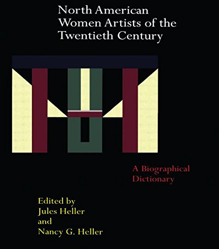 North American Women Artists of the Twentieth Century: A Biographical Dictionary (Garland Reference Library of the Human