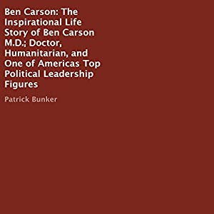 Ben Carson - The Inspirational Life Story of Ben Carson MD Audiobook