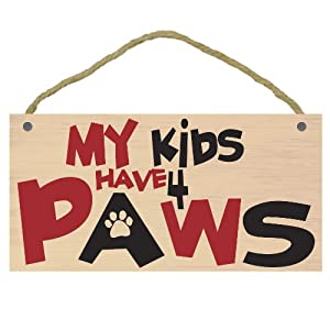"""Imagine This """"My Kids Have 4 Paws, BR"""" Wood Sign for Pets"""