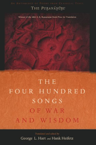 The Four Hundred Songs of War and Wisdom: An Anthology of Poems from Classical Tamil, The Purananuru (Translations from the Asian Classics)