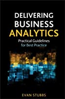 Delivering Business Analytics Front Cover