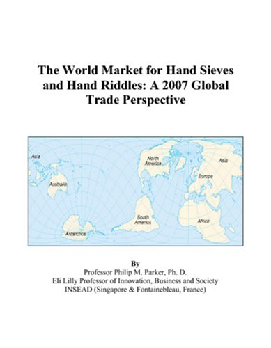 The World Market for Hand Sieves and Hand Riddles: A 2007 Global Trade Perspective