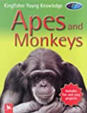 Apes and Monkeys (Kingfisher Young Knowledge) Barbara Taylor