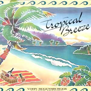Tropical Breeze by Regensburger &amp; Menezes,&#32;Vohn Regensburger and Waldyr Menezes