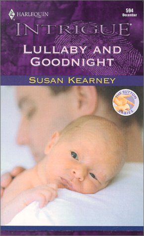 Lullaby And Goodnight (The Sutton Babies) (Harlequin Intrigue, No 594), SUSAN KEARNEY