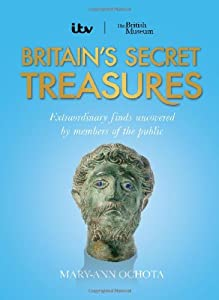 Britain's Secret Treasures, by Mary-Ann Ochota
