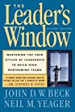 img - for The Leader's Window : Mastering the Four Styles of Leadership to Build High-Performing Teams (Paperback)--by John D. W. Beck [2016 Edition] book / textbook / text book