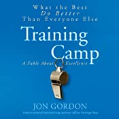 Training Camp: What the Best Do Better Than Everyone Else | [Jon Gordon]
