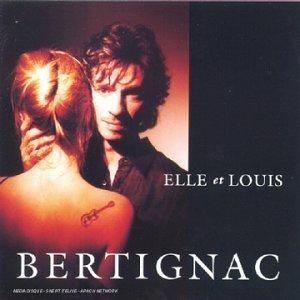 LOUIS BERTIGNAC - Elle Et Louis