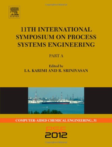 11th International Symposium on Process Systems Engineering - PSE2012, Volume 31 (Computer Aided Chemical Engineering)