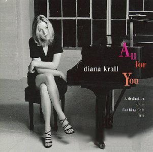 All for You: A Dedication to the Nat King Cole Trio by Diana Krall