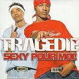echange, troc Tragedie - Sexy Pour Moi