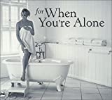 For When Youre Alone