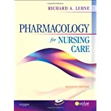 Pharmacology for Nursing Care, 7th Edition ~ Richard A. Lehne