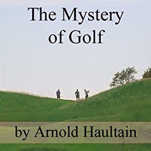 The Mystery of Golf | [Arnold Haultain]