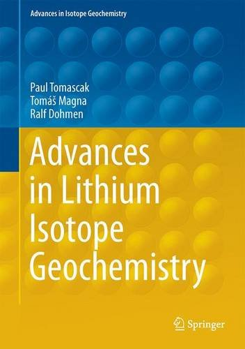 Advances in Lithium Isotope Geochemistry (Advances in Isotope Geochemistry) PDF