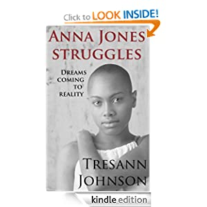 Anna Jones Struggles': Dreams Coming To Reality