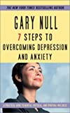 7 Steps To Overcoming Anxiety and Depression (0743458818) by Null, Gary