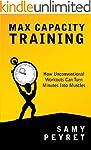 Max Capacity Training: How Unconventi...