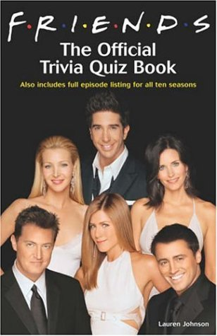 Friends: The Official Trivia Quiz Book: The Official Trivia Book