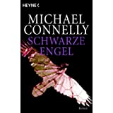 "Schwarze Engel: Romanvon ""Michael Connelly"""