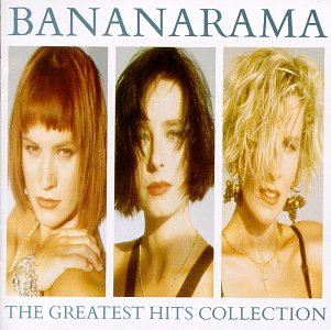 Greatest Hits Collection - Bananarama