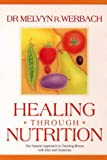img - for Healing Through Nutrition: The Natural Approach to Treating Illness with Diet and Nutrients book / textbook / text book