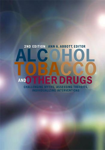 Alcohol, Tobacco, and Other Drugs:  Challenging Myths,...