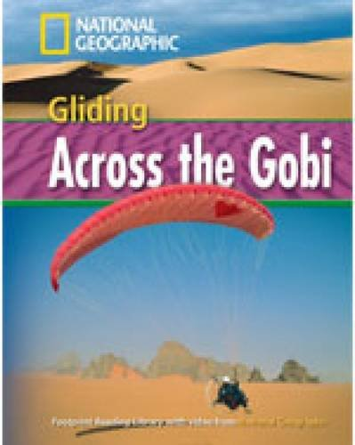 Gliding Across the Gobi (Footprint Reading Library)