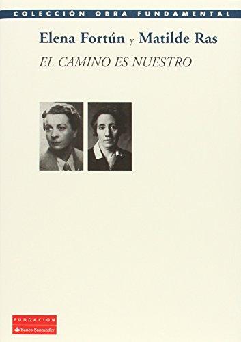 El Camino Es Nuestro (Colección Obra Fundamental)
