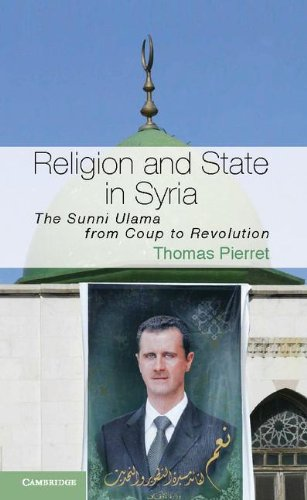 Religion and State in Syria: The Sunni Ulama from Coup to Revolution (Cambridge Middle East Studies)