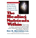 img - for The Healing Nutrients within: Your Guide to the Best-stocked Drugstore of All the Human Body (Paperback) - Common book / textbook / text book