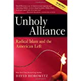 Unholy Alliance: Radical Islam And the American Left ~ David Horowitz