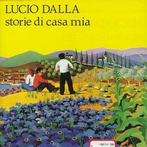 Lucio Dalla - Storie Di Casa Mia - Zortam Music