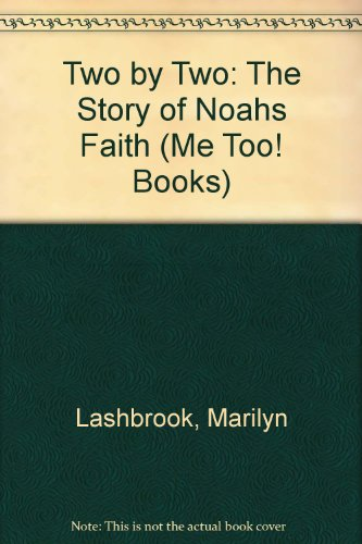 Two By Two: The Story Of Noahs Faith (Me Too! Books) front-74833