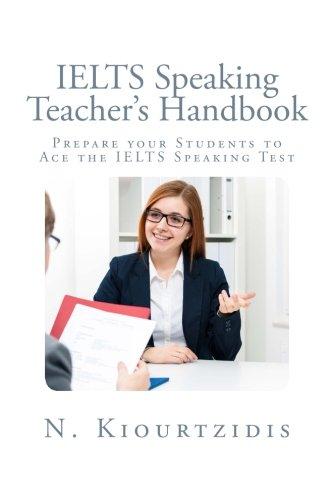 IELTS Speaking Teacher's Handbook: Prepare your Students to Ace the IELTS Speaking Test (Ace The Ielts compare prices)