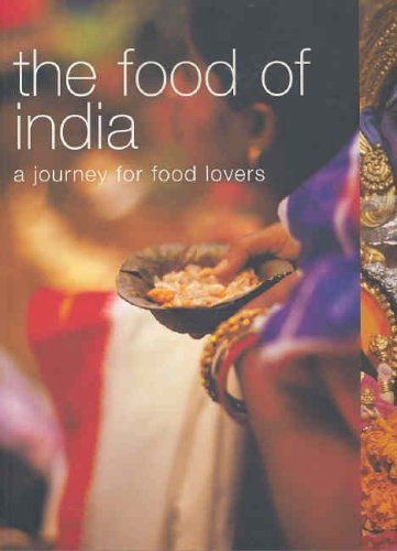 The Food of India: A Journey for Food Lovers (Food of the World)