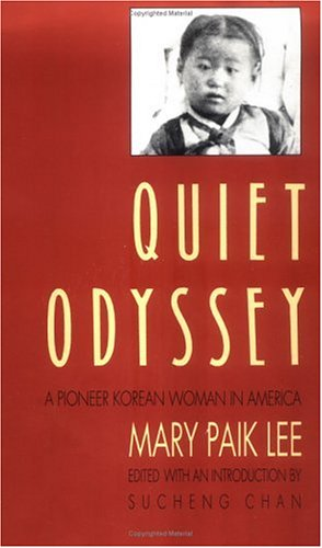 Quiet Odyssey: A Pioneer Korean Woman in America (Samuel...