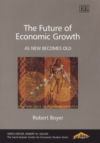 the-future-of-economic-growth-as-new-becomes-old-the-saint-gobain-centre-for-economic-studies-series