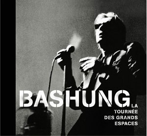 Alain Bashung - La tourn?e des grands espaces - Edition limit?e digipack - Zortam Music