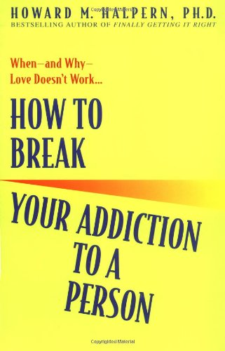 How to Break Your Addiction to a Person: When--and Why--Love Doesn't Work (Addiction To A Person compare prices)