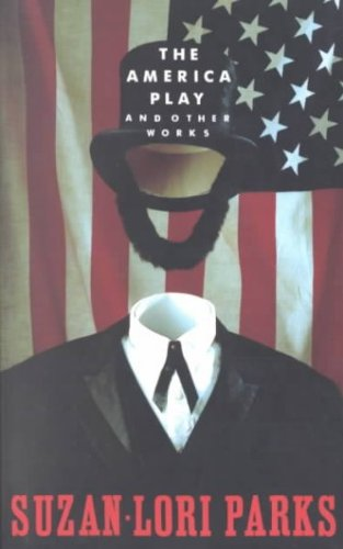 The America Play: And Other Works The America Play