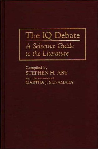 The IQ Debate: A Selective Guide to the Literature (Bibliographies and Indexes in Psychology)