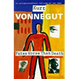 Fates Worse Than Death: An Autobiographical Collage of the 1980sby Kurt Vonnegut